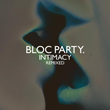 "Bloc Party ""Trojan Horse"" (John B Remix) – OUT NOW!"